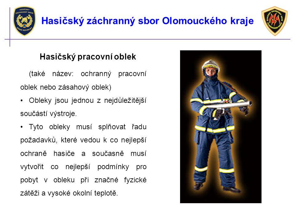 Hasičský pracovní oblek (také název: ochranný pracovní oblek nebo zásahový oblek) Obleky jsou jednou z nejdůležitější součástí výstroje.