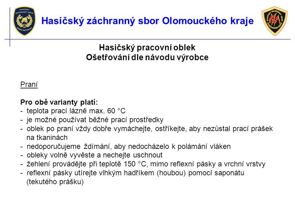 Hasičský pracovní oblek Ošetřování dle návodu výrobce Praní Pro obě varianty platí: - teplota prací lázně max.