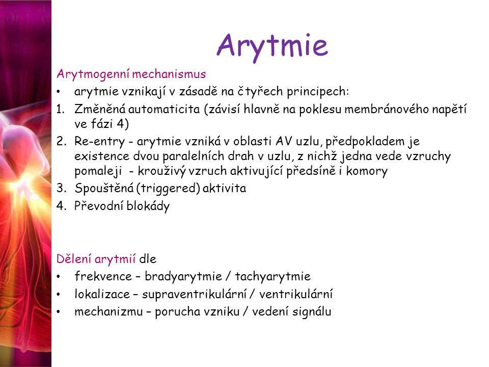 Arytmie Arytmogenní mechanismus arytmie vznikají v zásadě na čtyřech principech: 1.Změněná automaticita (závisí hlavně na poklesu membránového napětí