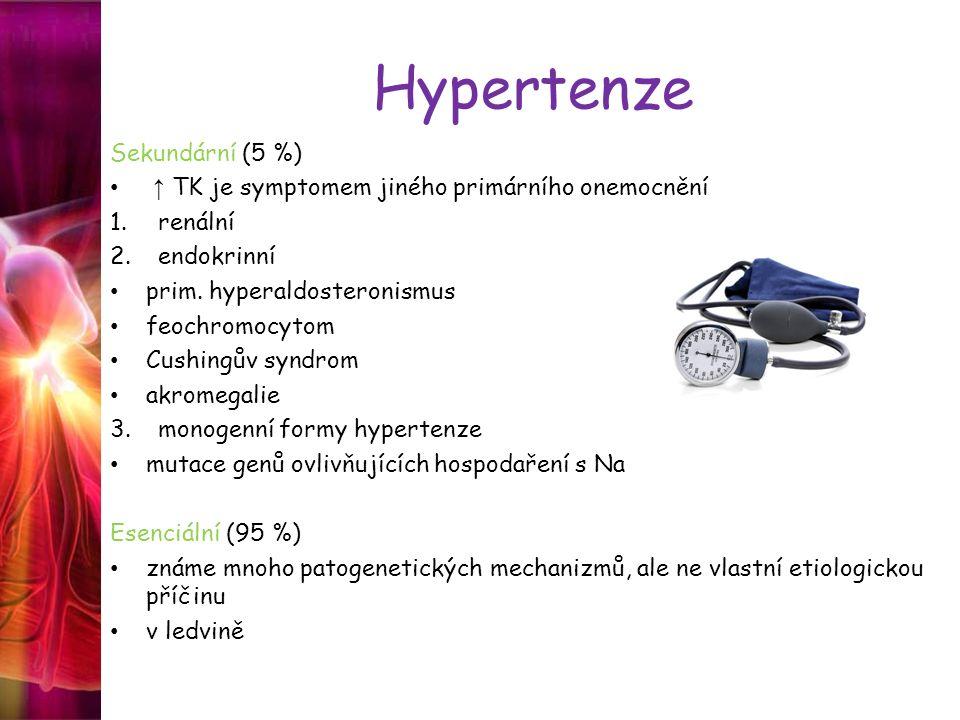 Hypertenze Sekundární (5 %) ↑ TK je symptomem jiného primárního onemocnění 1.renální 2.endokrinní prim. hyperaldosteronismus feochromocytom Cushingův
