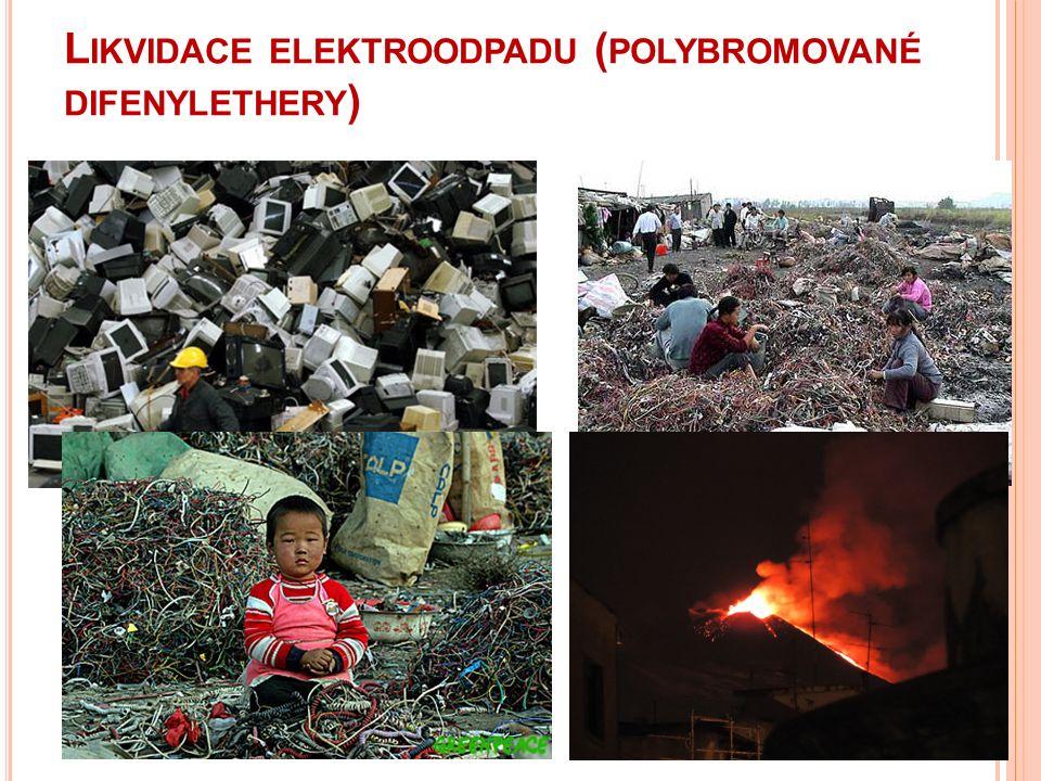 L IKVIDACE ELEKTROODPADU ( POLYBROMOVANÉ DIFENYLETHERY )