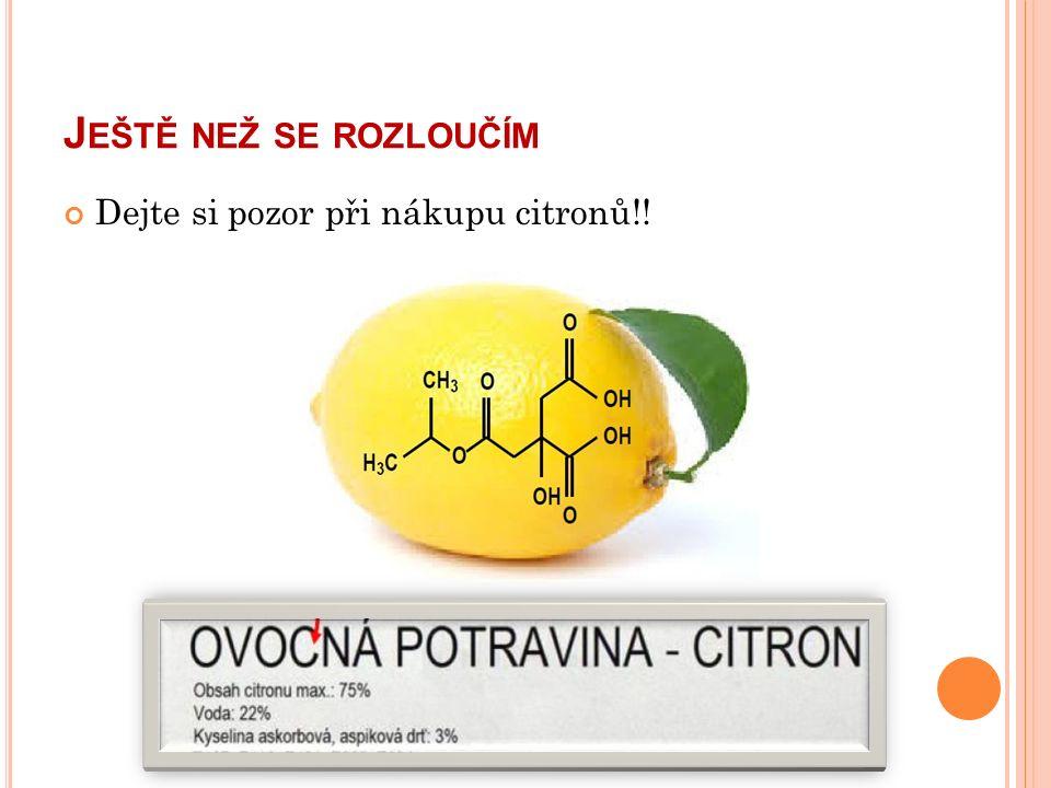 J EŠTĚ NEŽ SE ROZLOUČÍM Dejte si pozor při nákupu citronů!!