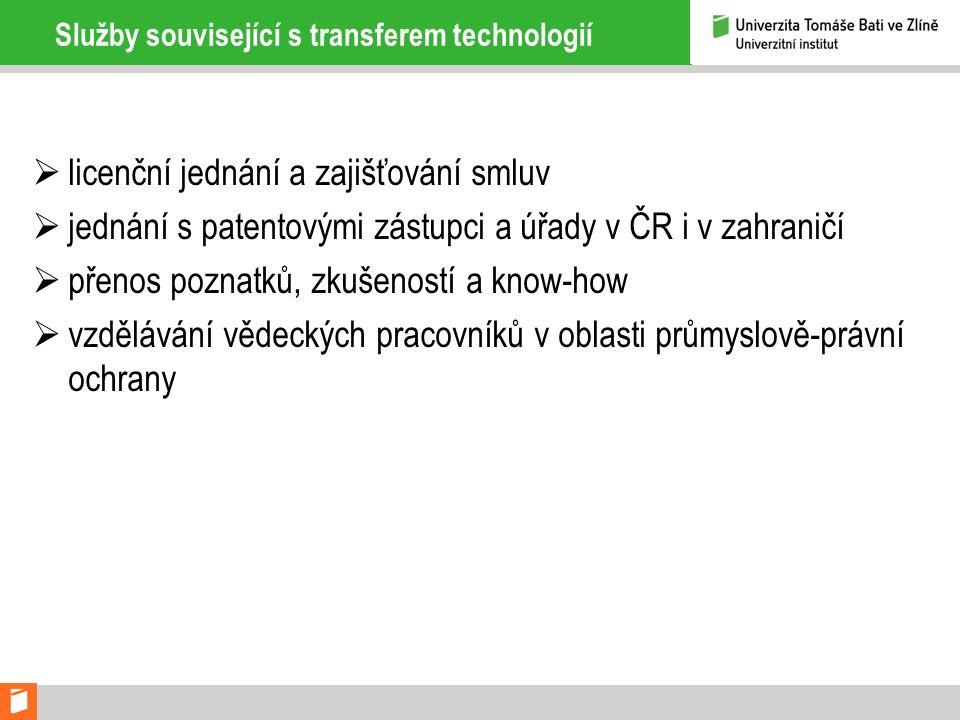 Služby související s transferem technologií  licenční jednání a zajišťování smluv  jednání s patentovými zástupci a úřady v ČR i v zahraničí  přeno