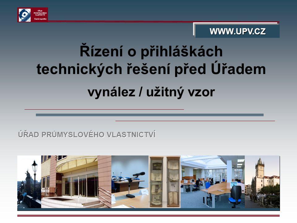 ÚŘAD PRŮMYSLOVÉHO VLASTNICTVÍ Česká republika 42 Odlišnosti řízení o přihlášce užitného vzoru Formální: - technické řešení (oproti vynálezu); - nároky na ochranu (oproti patentovým nárokům); - nevyhotovuje se anotace Další výluky: - biologické reproduktivní materiály (§ 3 písm.