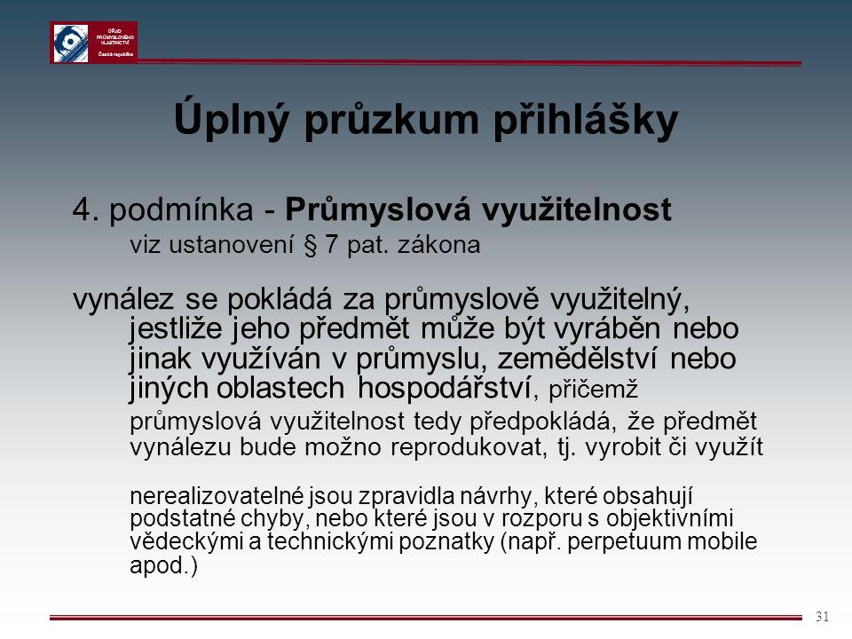 ÚŘAD PRŮMYSLOVÉHO VLASTNICTVÍ Česká republika 31 Úplný průzkum přihlášky 4.