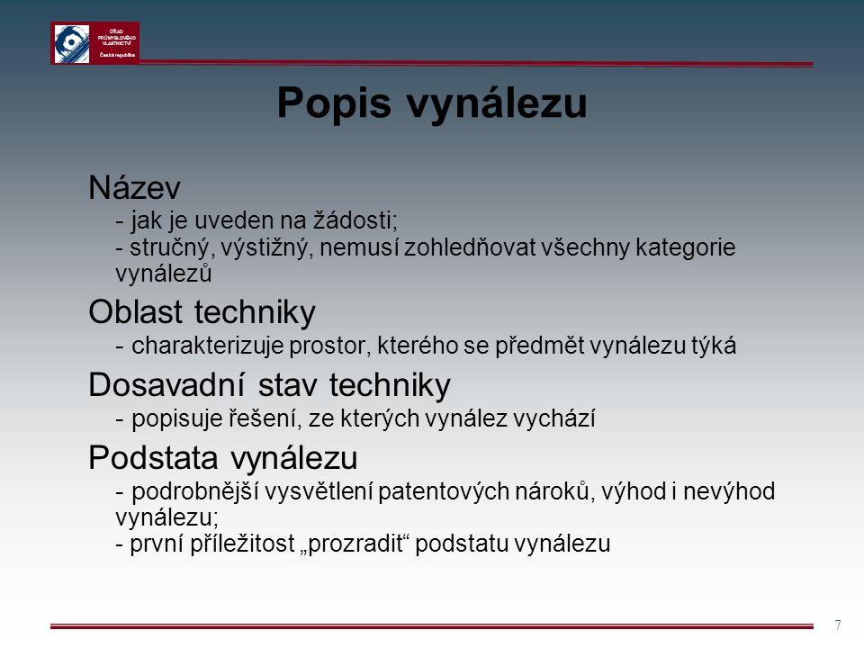 ÚŘAD PRŮMYSLOVÉHO VLASTNICTVÍ Česká republika 28 Úplný průzkum přihlášky 1.
