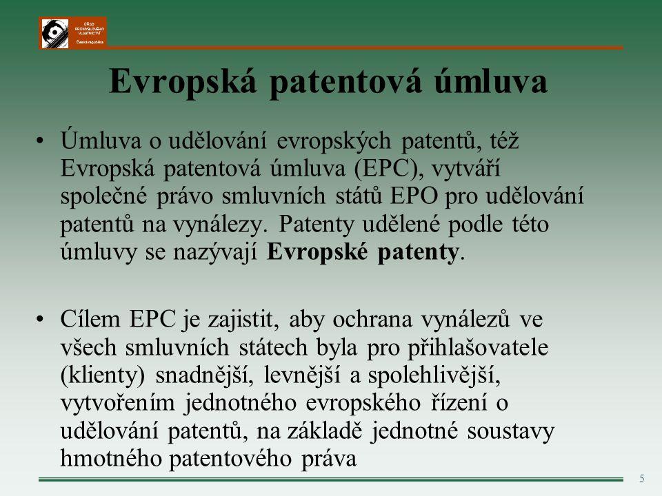 ÚŘAD PRŮMYSLOVÉHO VLASTNICTVÍ Česká republika 5 Evropská patentová úmluva Úmluva o udělování evropských patentů, též Evropská patentová úmluva (EPC), vytváří společné právo smluvních států EPO pro udělování patentů na vynálezy.