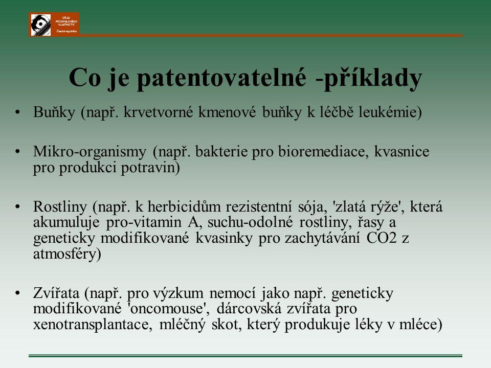 ÚŘAD PRŮMYSLOVÉHO VLASTNICTVÍ Česká republika Co je patentovatelné -příklady Buňky (např.