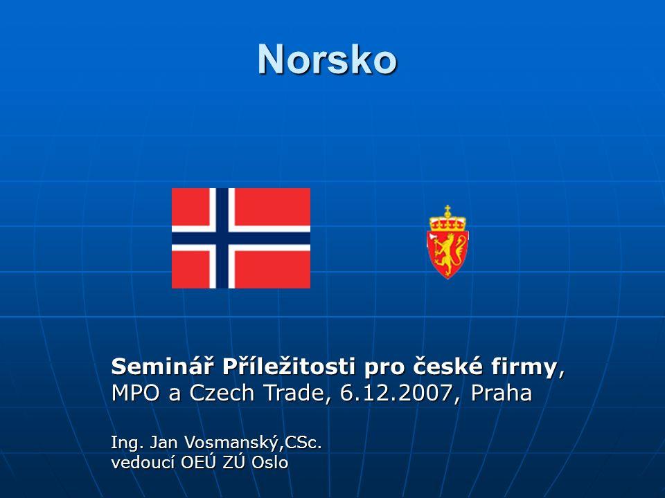 Norsko Seminář Příležitosti pro české firmy, MPO a Czech Trade, 6.12.2007, Praha Ing.
