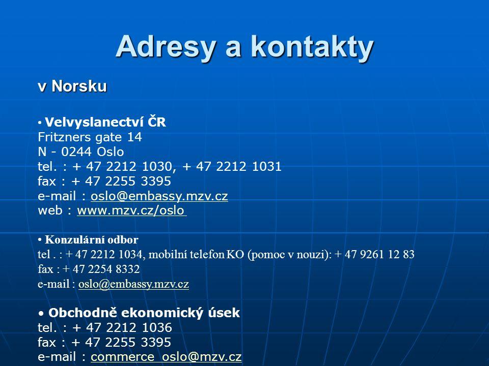Adresy a kontakty v Norsku Velvyslanectví ČR Fritzners gate 14 N - 0244 Oslo tel.