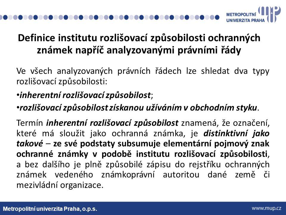 Metropolitní univerzita Praha, o.p.s. Ve všech analyzovaných právních řádech lze shledat dva typy rozlišovací způsobilosti: inherentní rozlišovací způ