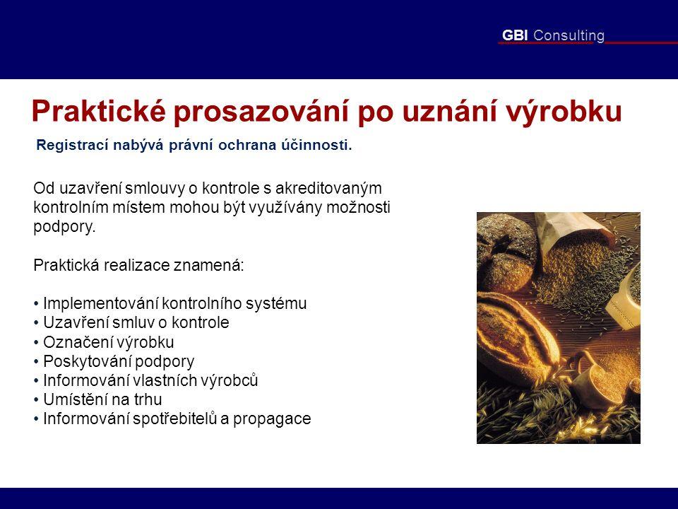 GBI Consulting Praktické prosazování po uznání výrobku Registrací nabývá právní ochrana účinnosti. Od uzavření smlouvy o kontrole s akreditovaným kont