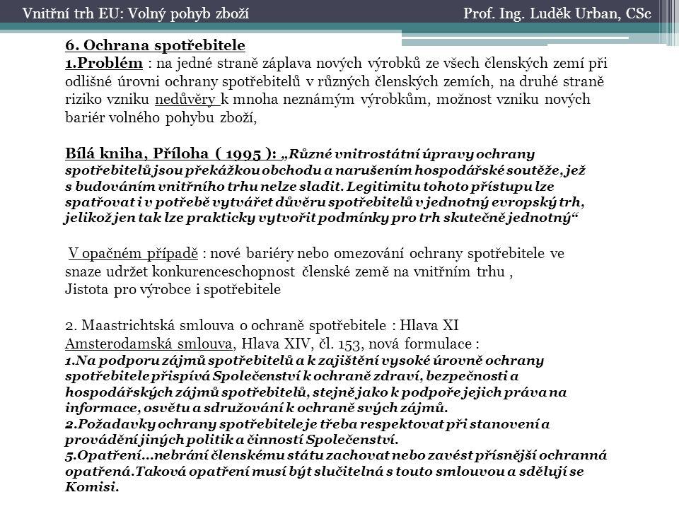 Prof. Ing. Luděk Urban, CScVnitřní trh EU: Volný pohyb zboží 6.