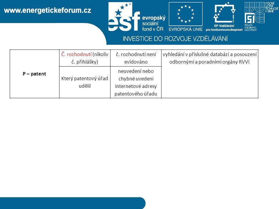 P – patent Č. rozhodnutí (nikoliv č. přihlášky) č.
