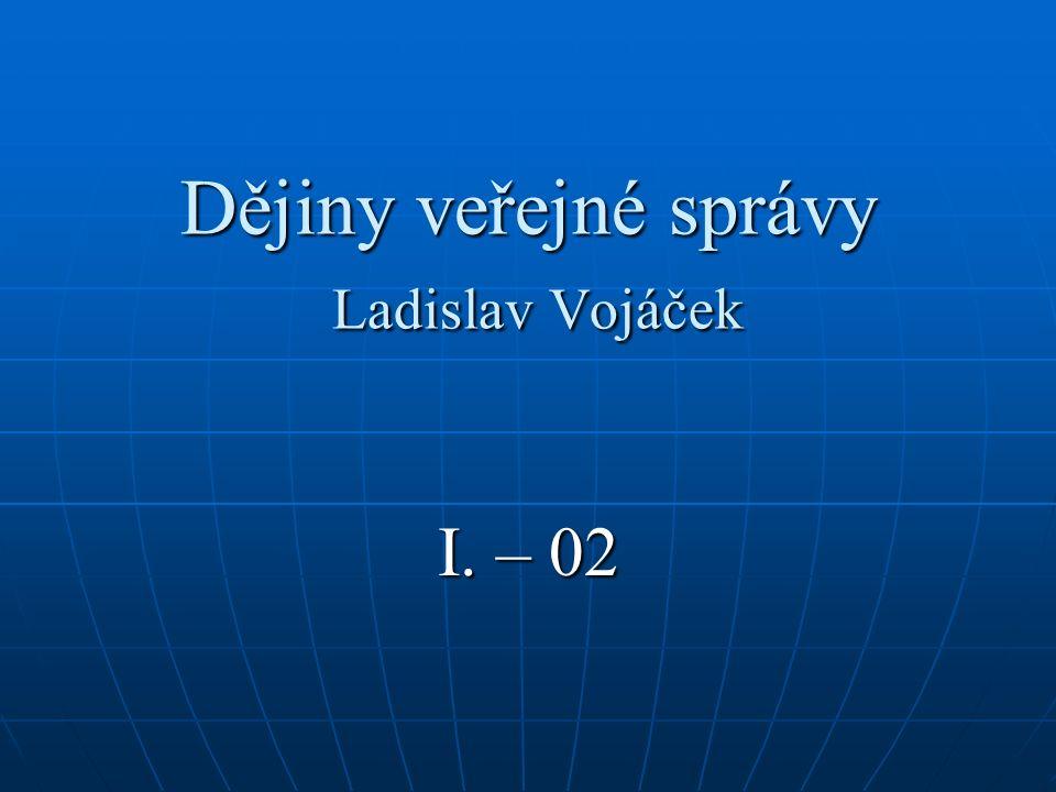 Dějiny veřejné správy Ladislav Vojáček I. – 02