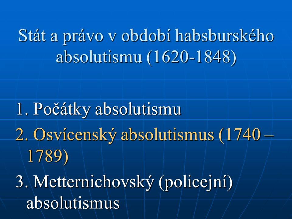Stát a právo v období habsburského absolutismu (1620-1848) 1.