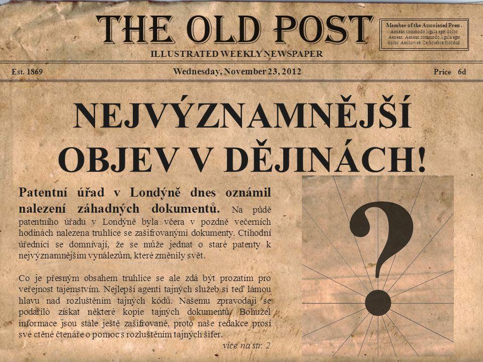 Wednesday, November 23, 2012 Est. 1869 Price 6d NEJVÝZNAMNĚJŠÍ OBJEV V DĚJINÁCH.