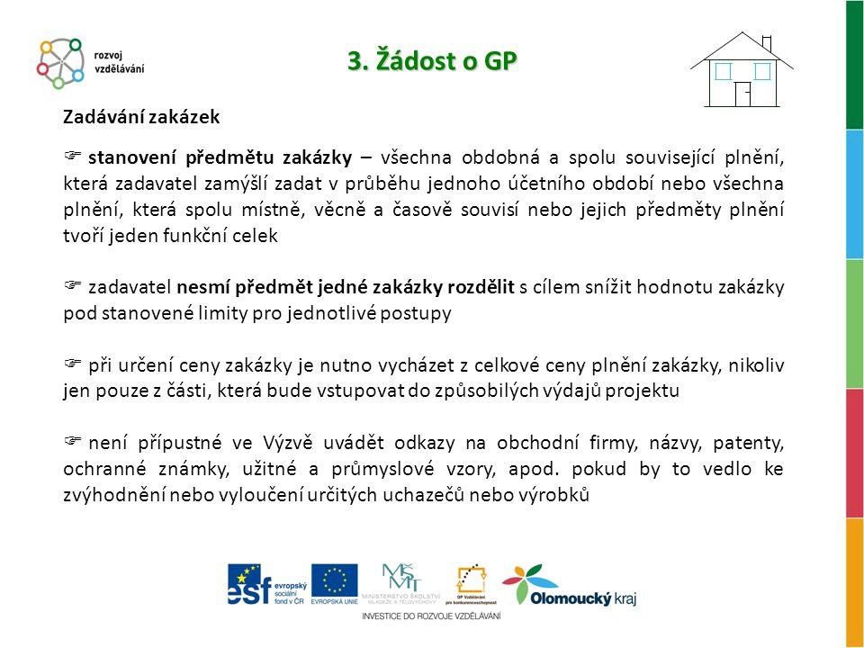 3. Žádost o GP Zadávání zakázek  stanovení předmětu zakázky – všechna obdobná a spolu související plnění, která zadavatel zamýšlí zadat v průběhu jed