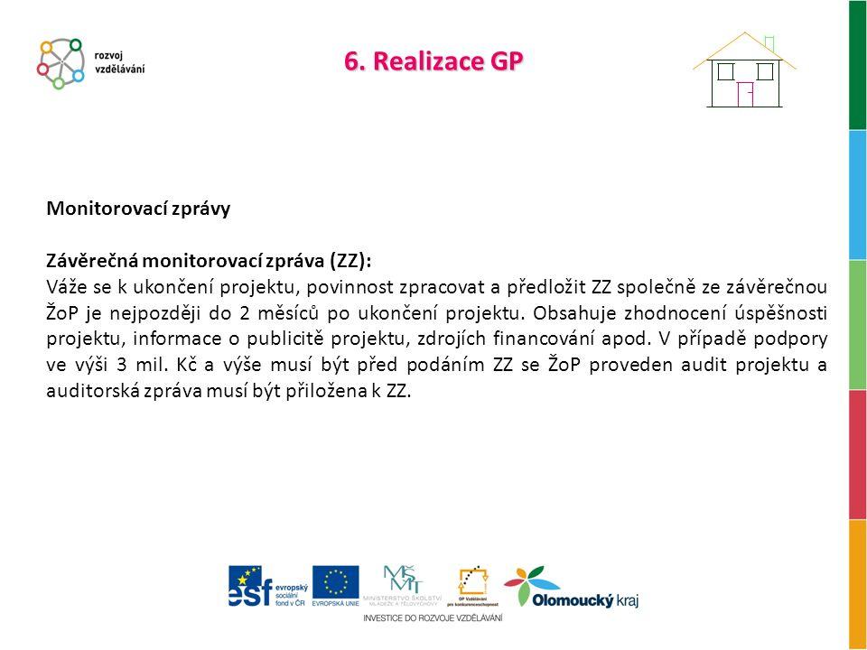 Monitorovací zprávy Závěrečná monitorovací zpráva (ZZ): Váže se k ukončení projektu, povinnost zpracovat a předložit ZZ společně ze závěrečnou ŽoP je nejpozději do 2 měsíců po ukončení projektu.