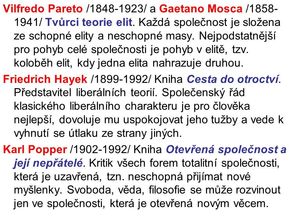 Vilfredo Pareto /1848-1923/ a Gaetano Mosca /1858- 1941/ Tvůrci teorie elit.