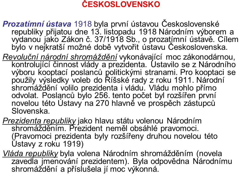 ČESKOSLOVENSKO Prozatímní ústava 1918 byla první ústavou Československé republiky přijatou dne 13.