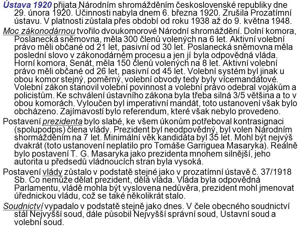Ústava 1920 přijata Národním shromážděním československé republiky dne 29.