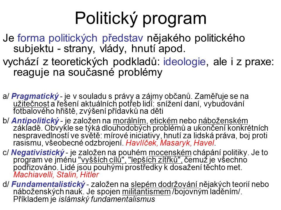 Anarchismus - liší se podle toho, čím má být nahrazena: - anarchokomunisté, anarchoutopisté – soukromé vlastnictví nahradí společenským na principu vzájemnosti (mutualismus −zakladatelem Proudhon: Vlastnictví je krádež , další představitel Kropotkin), vytvoří společnost morálně emancipovaných jednotlivců bez donucení a organizace - anarchosyndikalisté – státní uspořádání by mělo být nahrazeno odborovými organizacemi (syndikáty), které mají pomocí generální stávky porazit státní moc, odmítají metody politického boje, politické strany i teroristické akce, jsou pacifisté; představitelem A.