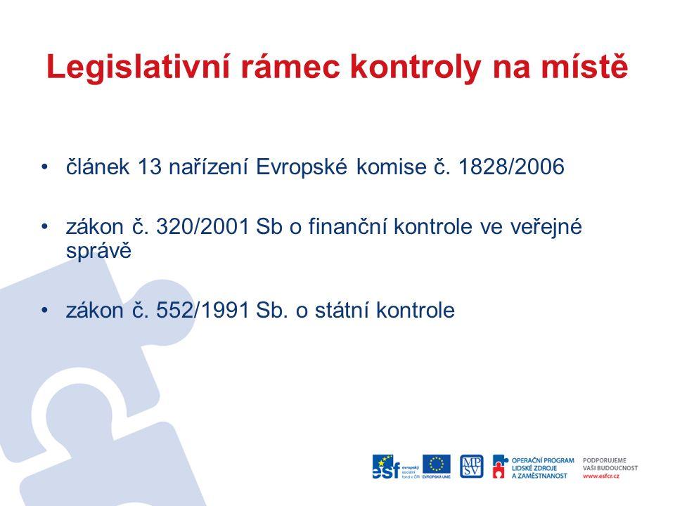 Legislativní rámec kontroly na místě článek 13 nařízení Evropské komise č.