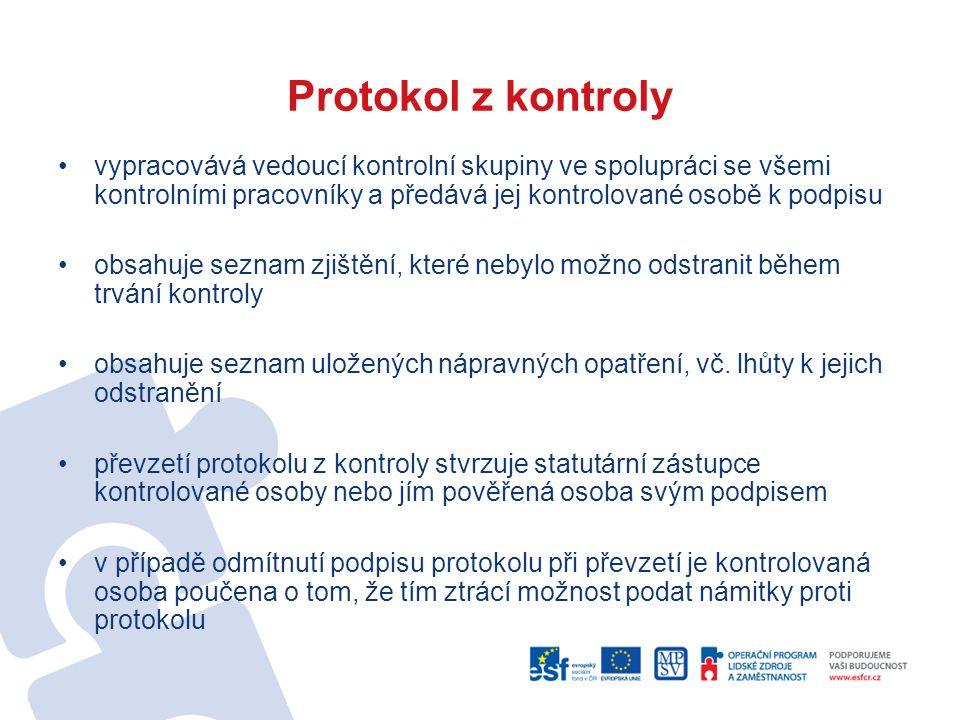 Protokol z kontroly vypracovává vedoucí kontrolní skupiny ve spolupráci se všemi kontrolními pracovníky a předává jej kontrolované osobě k podpisu obsahuje seznam zjištění, které nebylo možno odstranit během trvání kontroly obsahuje seznam uložených nápravných opatření, vč.
