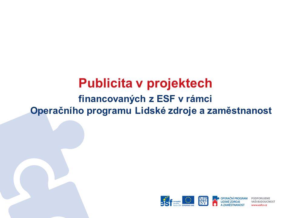 Publicita v projektech financovaných z ESF v rámci Operačního programu Lidské zdroje a zaměstnanost