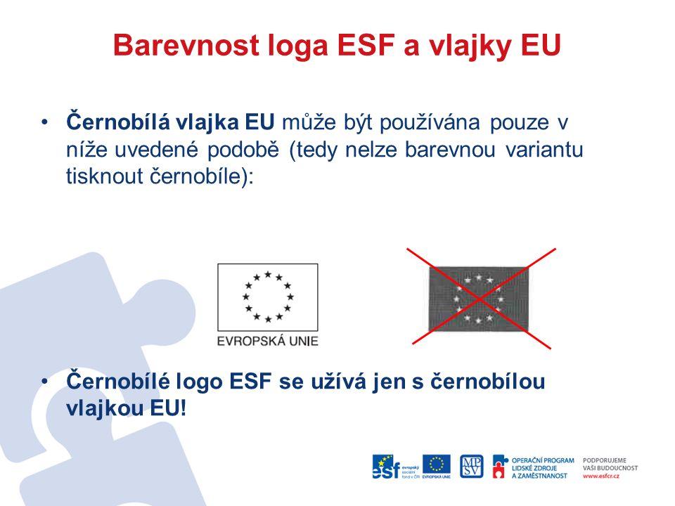 Barevnost loga ESF a vlajky EU Černobílá vlajka EU může být používána pouze v níže uvedené podobě (tedy nelze barevnou variantu tisknout černobíle): Černobílé logo ESF se užívá jen s černobílou vlajkou EU!