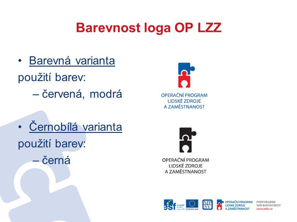 Barevnost loga OP LZZ Barevná varianta použití barev: –červená, modrá Černobílá varianta použití barev: –černá