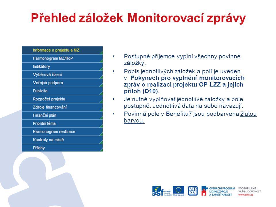 Přehled záložek Monitorovací zprávy Postupně příjemce vyplní všechny povinné záložky.