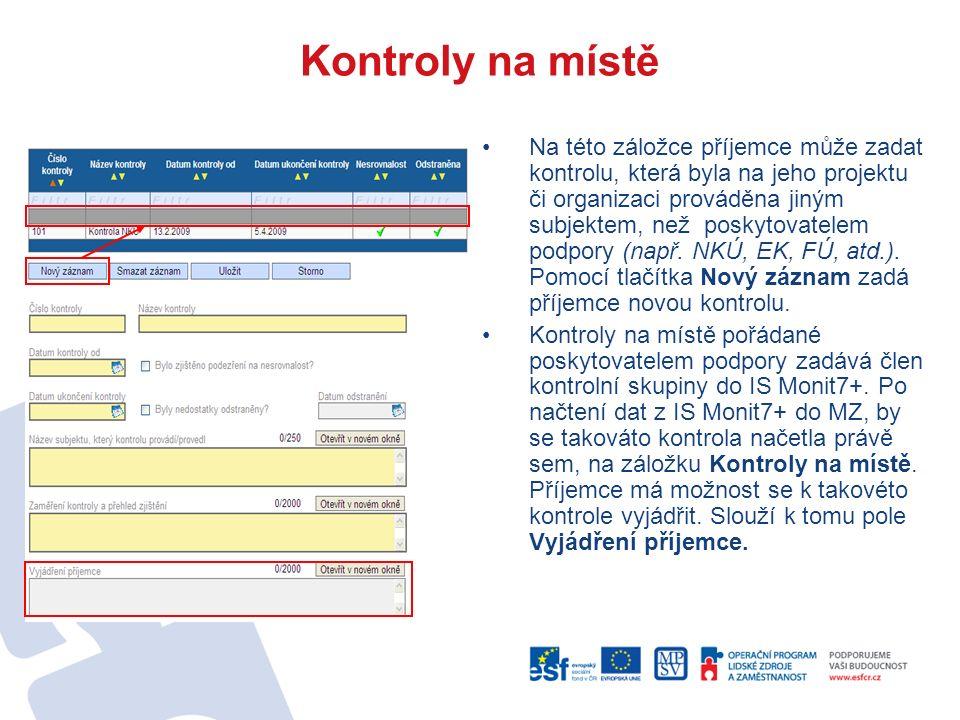 Kontroly na místě Na této záložce příjemce může zadat kontrolu, která byla na jeho projektu či organizaci prováděna jiným subjektem, než poskytovatelem podpory (např.