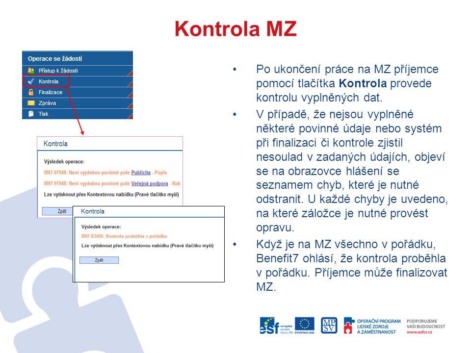 Kontrola MZ Po ukončení práce na MZ příjemce pomocí tlačítka Kontrola provede kontrolu vyplněných dat.