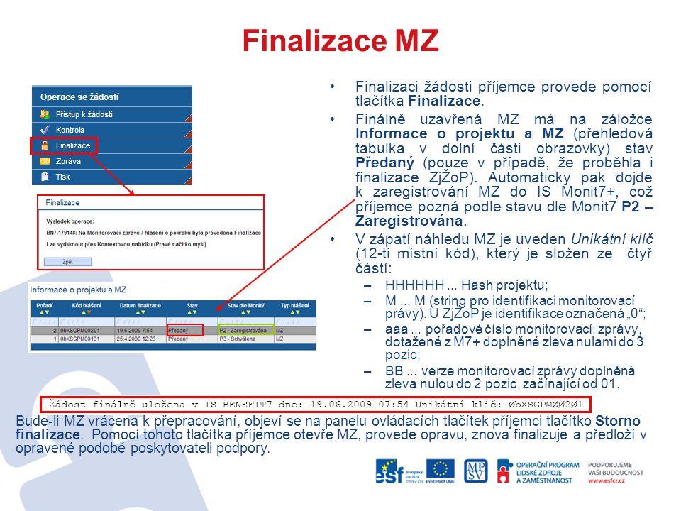 Finalizace MZ Finalizaci žádosti příjemce provede pomocí tlačítka Finalizace.