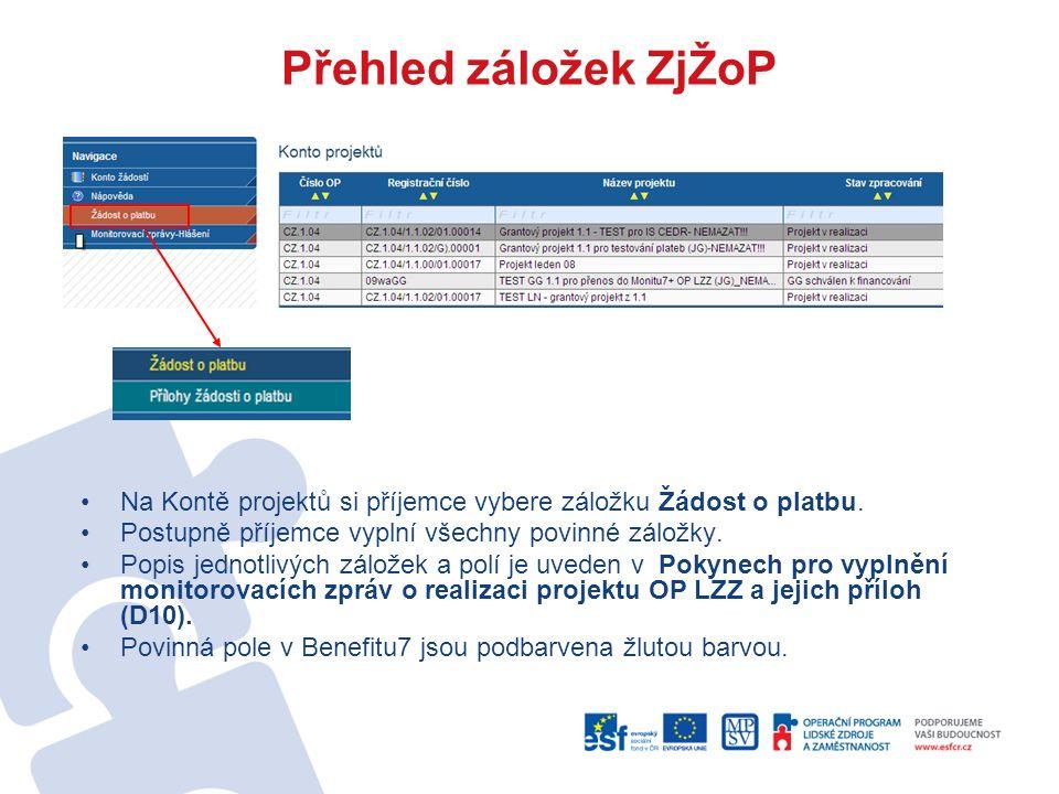 Přehled záložek ZjŽoP Na Kontě projektů si příjemce vybere záložku Žádost o platbu.