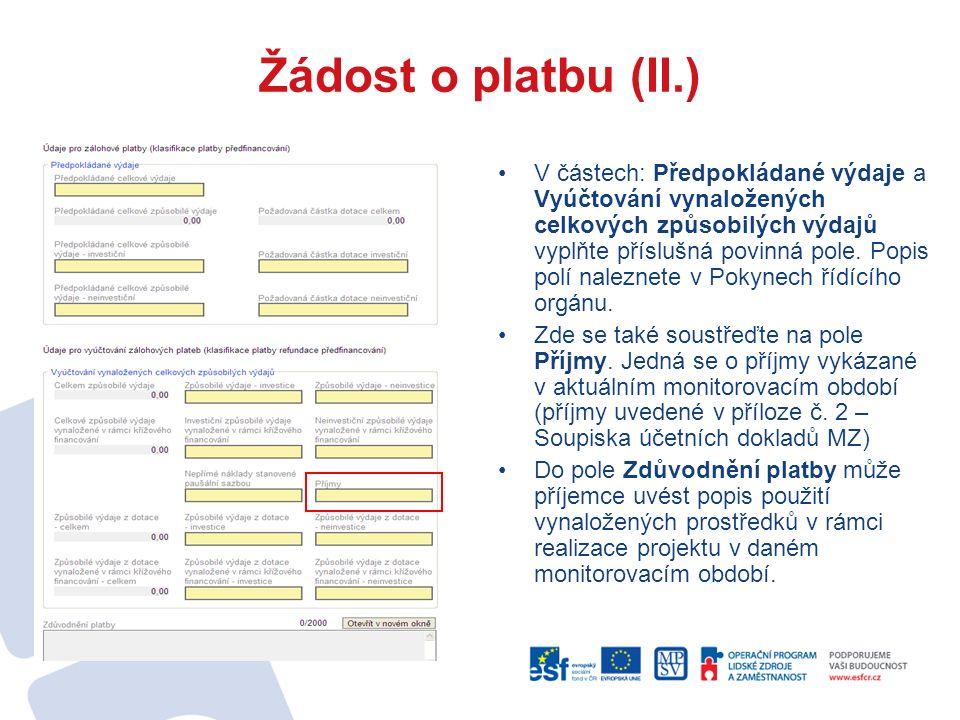 Žádost o platbu (II.) V částech: Předpokládané výdaje a Vyúčtování vynaložených celkových způsobilých výdajů vyplňte příslušná povinná pole.