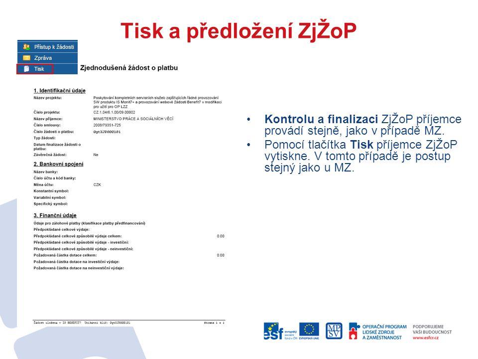Tisk a předložení ZjŽoP Kontrolu a finalizaci ZjŽoP příjemce provádí stejně, jako v případě MZ.