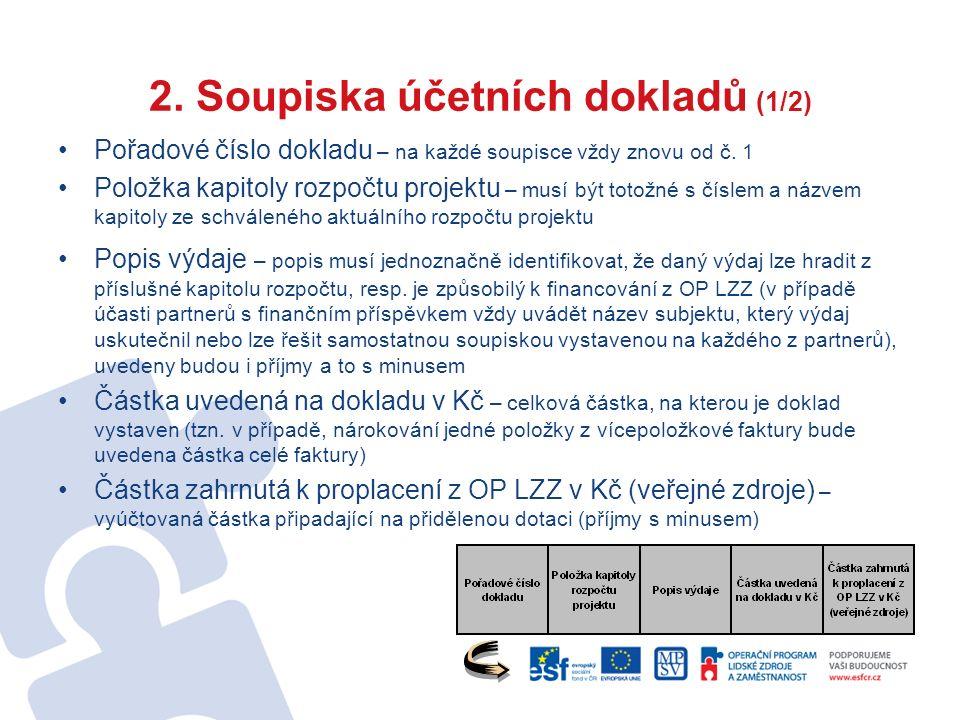 2. Soupiska účetních dokladů (1/2) Pořadové číslo dokladu – na každé soupisce vždy znovu od č.