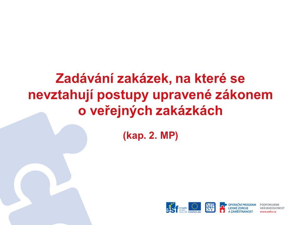 Zadávání zakázek, na které se nevztahují postupy upravené zákonem o veřejných zakázkách (kap.
