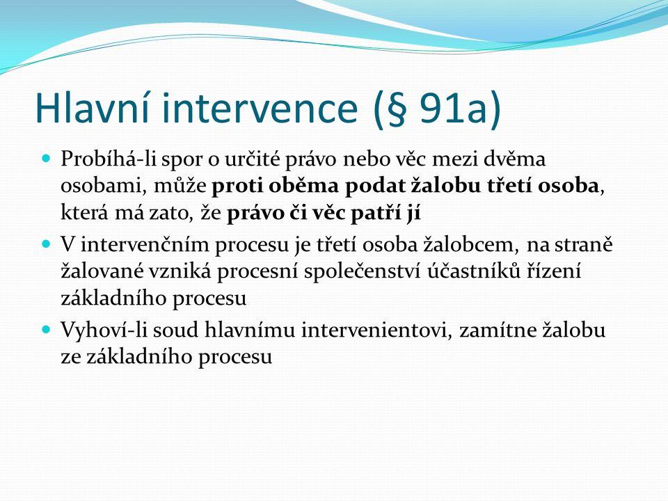 Vedlejší účastenství (intervence) Vedlejším účastníkem je třetí osoba Tato osoba má sama právní zájem na vítězství strany, kterou podporuje Např.