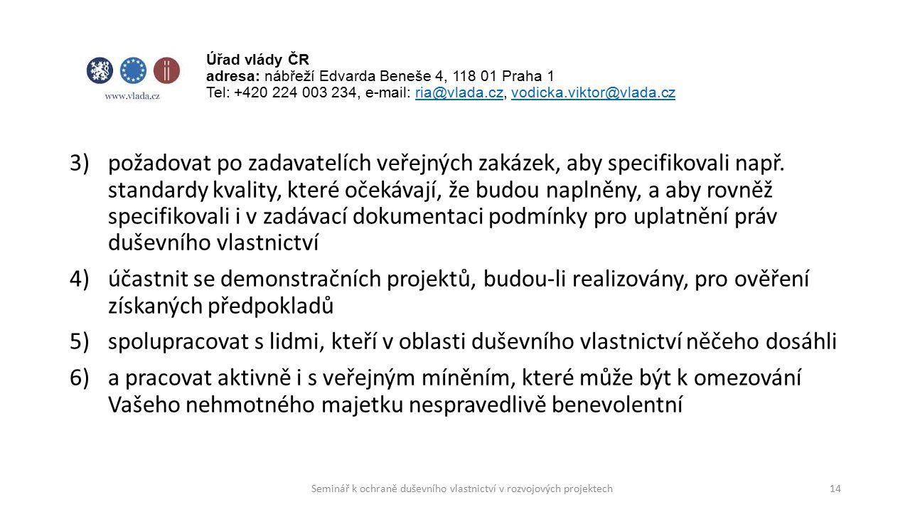 3)požadovat po zadavatelích veřejných zakázek, aby specifikovali např.