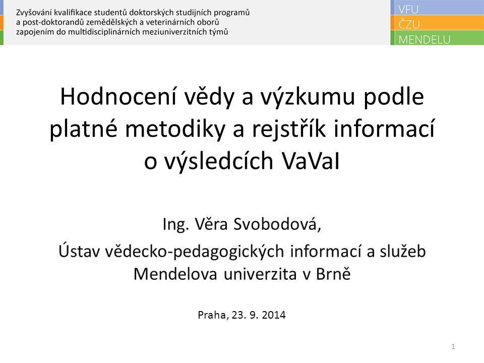 Hodnocení vědy a výzkumu podle platné metodiky a rejstřík informací o výsledcích VaVaI Ing.