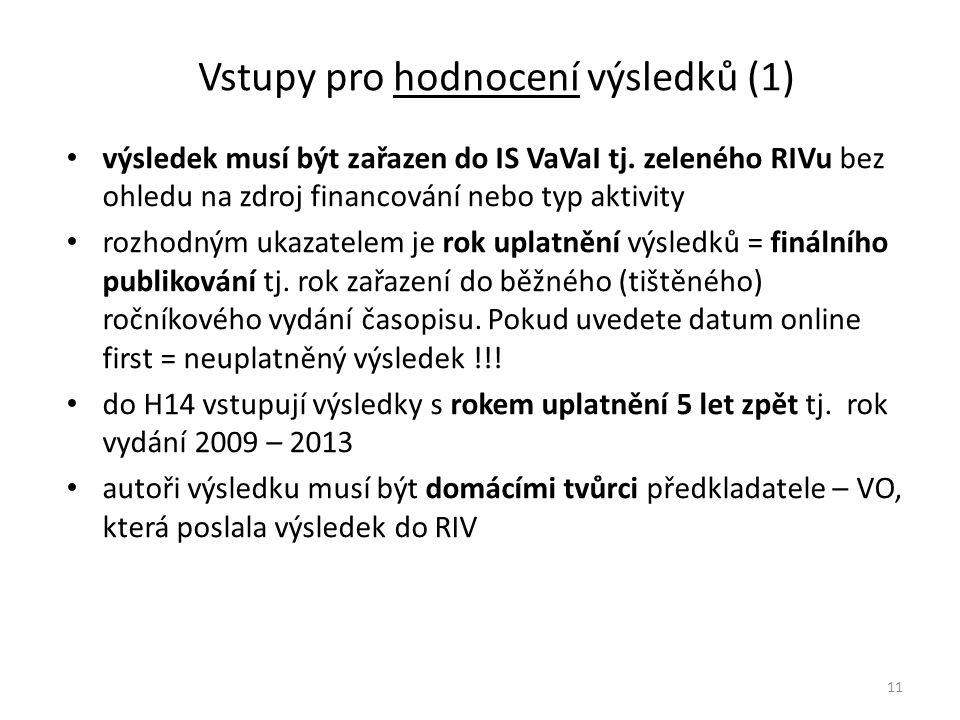 Vstupy pro hodnocení výsledků (1) výsledek musí být zařazen do IS VaVaI tj.
