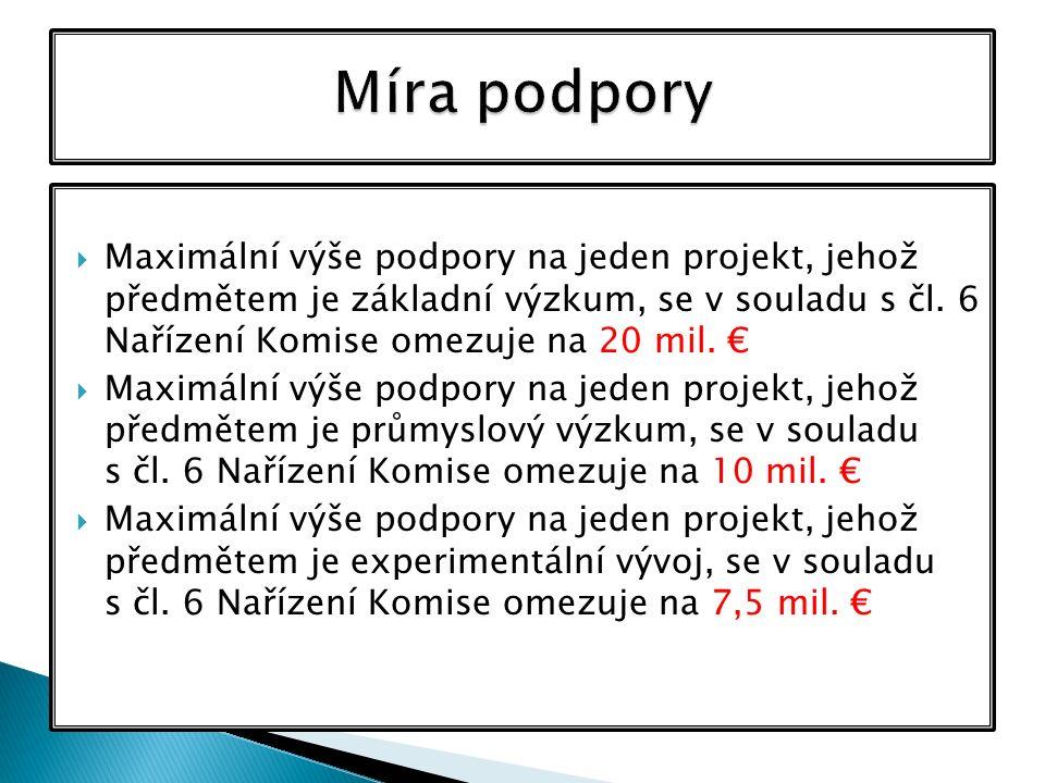  Maximální výše podpory na jeden projekt, jehož předmětem je základní výzkum, se v souladu s čl. 6 Nařízení Komise omezuje na 20 mil. €  Maximální v