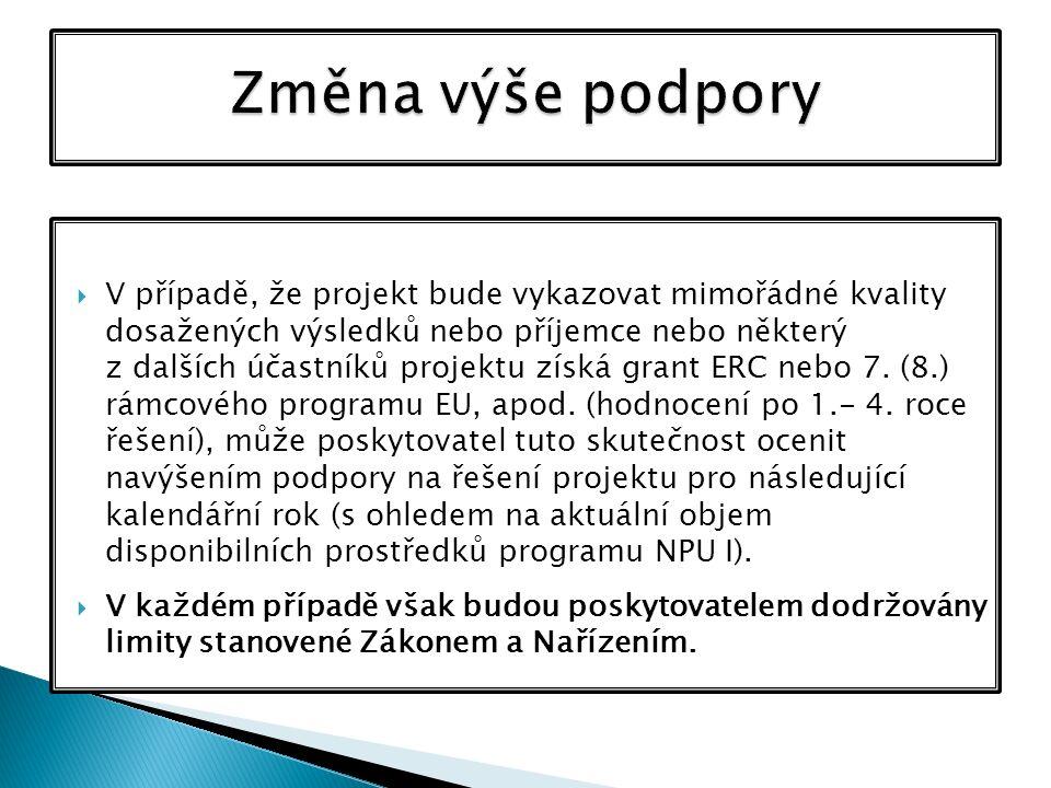  V případě, že projekt bude vykazovat mimořádné kvality dosažených výsledků nebo příjemce nebo některý z dalších účastníků projektu získá grant ERC n