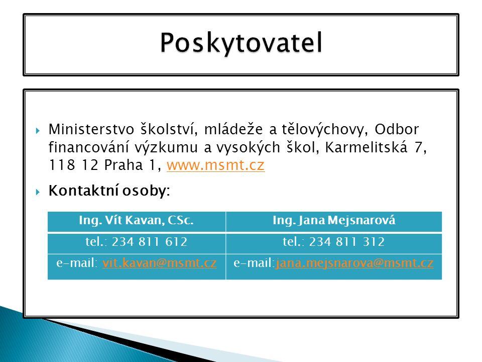  Ministerstvo školství, mládeže a tělovýchovy, Odbor financování výzkumu a vysokých škol, Karmelitská 7, 118 12 Praha 1, www.msmt.czwww.msmt.cz  Kon