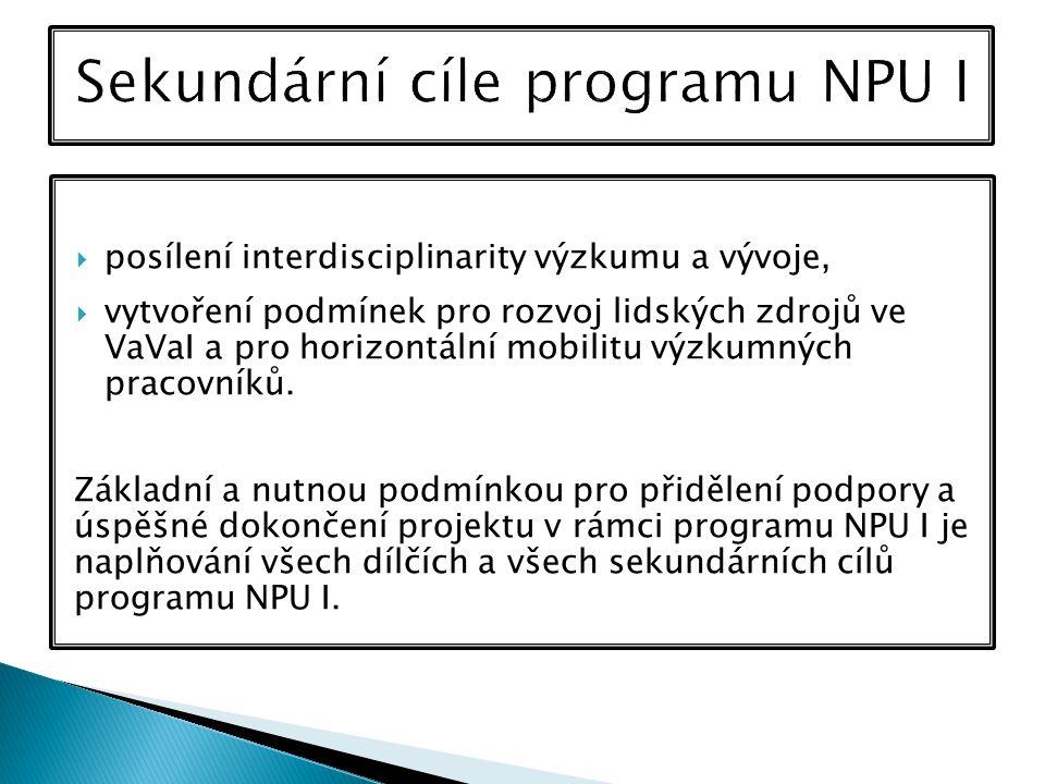 Projektem programu NPU I se rozumí programový projekt, který zásadním způsobem podpoří uchazeči/příjemci podpory a dalším účastníkům projektu udržitelnost Centra, tj.