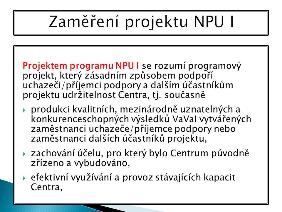 Projektem programu NPU I se rozumí programový projekt, který zásadním způsobem podpoří uchazeči/příjemci podpory a dalším účastníkům projektu udržitel